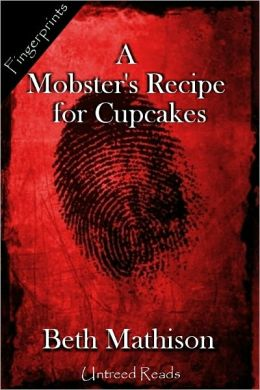 A Mobster's Recipe for Cupcakes: A Valentine's Day Story