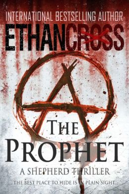 The Prophet: A Shepherd Thriller Ethan Cross