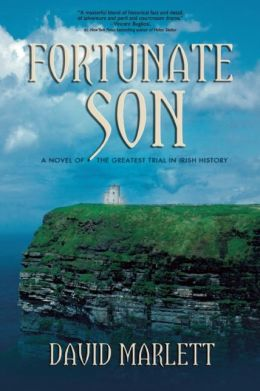Fortunate Son: A Novel of the Greatest Trial in Irish History