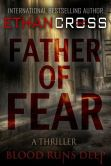 Book Cover Image. Title: Father of Fear (Shepherd Series #3), Author: Ethan Cross