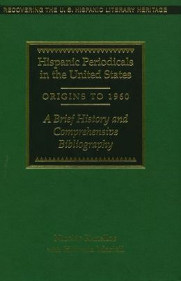 Hispanic Periodicals in the US, Origins to 1960: A Brief History and Comprehensive Bibliography