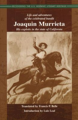 Life and Adventures of the Celebrated Bandit Joaquin Murrieta