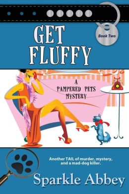 Get Fluffy (Pampered Pets Mystery Series #2)