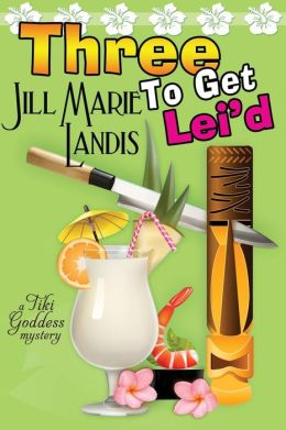 Three to Get Lei'd (Tiki Goddess Mystery Series #3)