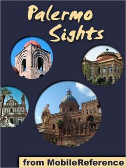 Palermo Sights: a travel guide to the top 15 attractions in Palermo, Sicily, Italy