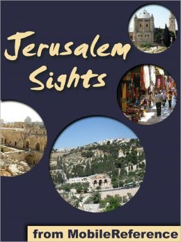 Jerusalem Sights: a travel guide to the top 30 attractions in Jerusalem, Israel. Includes detailed tourist information about the Old City