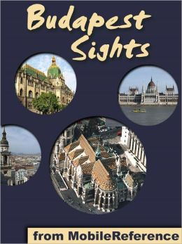 Budapest Sights: a travel guide to the top 30 attractions in Budapest, Hungary