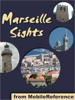 Marseille Sights: a travel guide to the top 20 attractions in Marseille, France