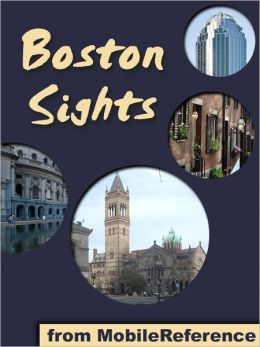 Boston Sights: a travel guide to the top 30 attractions in Boston, Massachusetts, USA