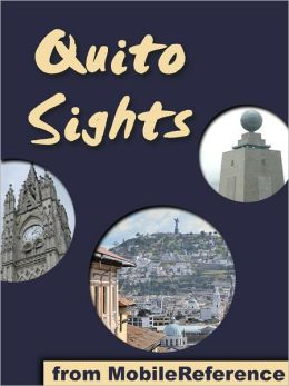 Quito Sights: a travel guide to the main attractions in Quito, Ecuador