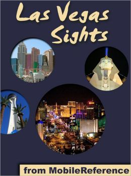 Las Vegas Sights: a travel guide to the top 40+ attractions in Las Vegas, Nevada, USA