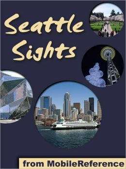 Seattle Sights: a travel guide to the top 25+ attractions in Seattle, Washington (USA)