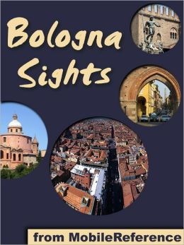 Bologna Sight: a travel guide to the top 35+ attractions in Bologna, Italy