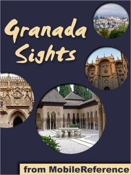 Granada Sights: a travel guide to the top attractions in Granada, Andalusia, Spain