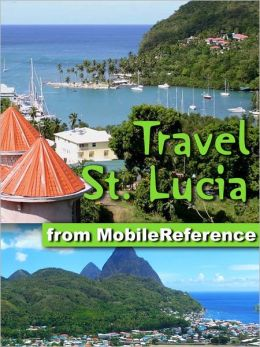 Travel St. Lucia: illustrated travel guide to St. Lucia, Caribbean