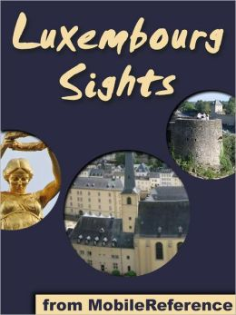 Luxembourg Sights: a travel guide to the top 20 attractions in Luxembourg City