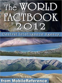 CIA World Factbook 2012: Complete Unabridged Edition. Detailed Country Maps and other information