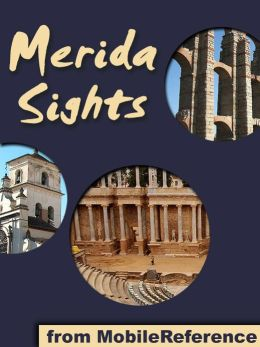 Merida Sights: a travel guide to the top 20+ attractions in Merida, Spain