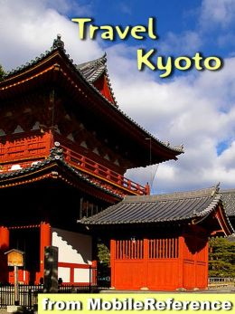 Travel Kyoto, Japan: Illustrated Guide, Phrasebook and Maps