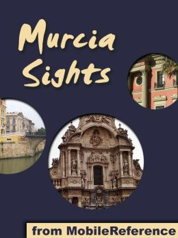 Murcia City Sights: a travel guide to the top attractions in Murcia city, Murcia, Spain