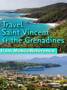 Travel Saint Vincent and the Grenadines (SVG): illustrated guide and maps (St. Vincent & the Grenadines, Caribbean)