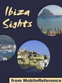 Ibiza (Eivissa) and Formentera Sights: a travel guide to the top attractions in Ibiza and Formentera, Balearic Islands, Spain