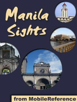 Manila Sights: a travel guide to the top attractions in Manila, Philippines
