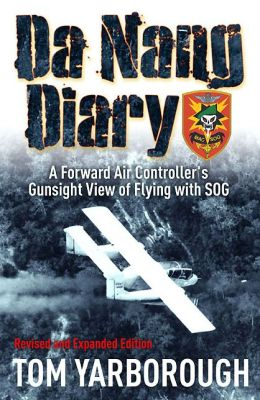 Da Nang Diary: A Forward Air Controller's Gunsight View of Flying with SOG