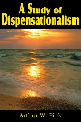 A Study Of Dispensationalism