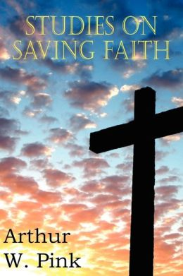 Studies on Saving Faith