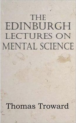 The Edinburgh Lectures on Mental Science