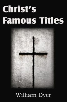 Christ's Famous Titles