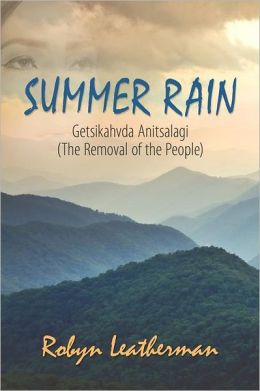 Summer Rain: Getsikahvda Anitsalagi (the Removal of the People)