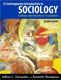A Contemporary Introduction to Sociology, 2nd Edition: Culture and Society in Transition