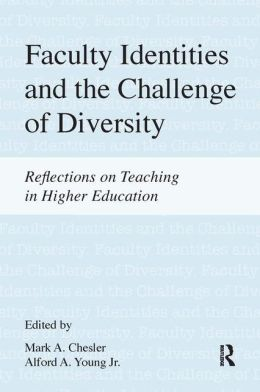Faculty Identities and the Challenge of Diversity: Reflections on Teaching in Higher Education