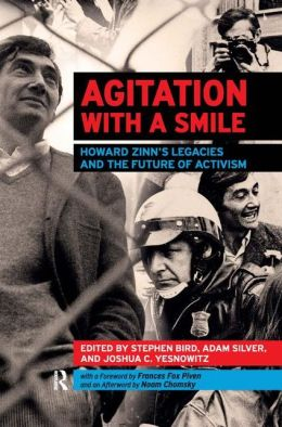 Agitation with a Smile: Howard Zinn's Legacies and the Future of Activism