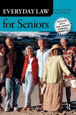 Everyday Law for Seniors: Updated with the Latest Federal Benefits