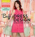 Book Cover Image. Title: Make It Rock! Dress Design:  Sew 31 High-Fashion Dresses to Rock Your Own Style, Author: Buffi Jashanmal