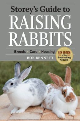 Storey's Guide to Raising Rabbits, 4th Edition: Breeds * Care * Housing