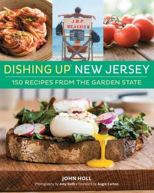 Dishing Up New Jersey: 150 Recipes from the Garden State