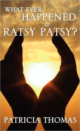 WHAT EVER HAPPENED TO RATSY PATSY?