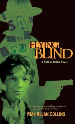 Flying Blind (Nathan Heller Series #9)