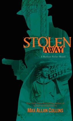 Stolen Away (Nathan Heller Series #5)