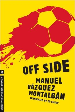 Off Side (Pepe Carvalho Series)