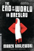 Book Cover Image. Title: The End of the World in Breslau, Author: Marek Krajewski