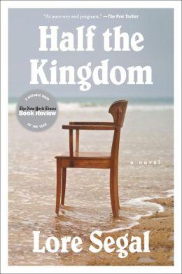 Half the Kingdom: A Novel