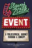 Book Cover Image. Title: Event:  A Philosophical Journey Through A Concept, Author: Slavoj Zizek