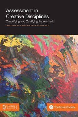 Assessment in Creative Disciplines: Quantifying and Qualifying the Aesthetic