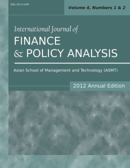 International Journal of Finance and Policy Analysis (2012 Annual Edition): Vol.4, Nos.1 & 2