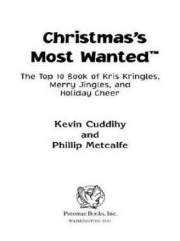 Christmas's Most Wanted: The Top 10 Book of Kris Kringles, Merry Jingles, and Holiday Cheer